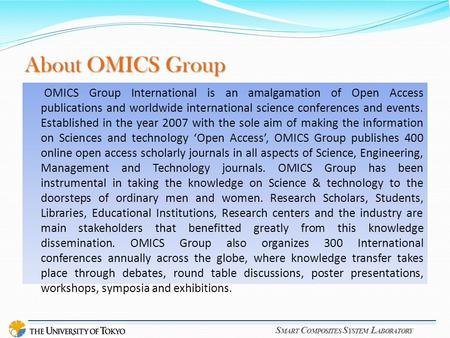 S MART C OMPOSITES S YSTEM L ABORATORY About OMICS Group OMICS Group International is an amalgamation of Open Access publications and worldwide international.