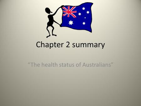 "Chapter 2 summary ""The health status of Australians"""