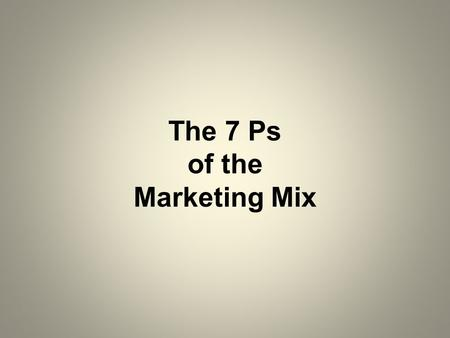 The 7 Ps of the Marketing Mix