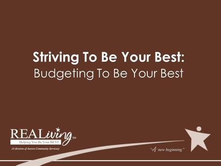 Striving To Be Your Best: Budgeting To Be Your Best.