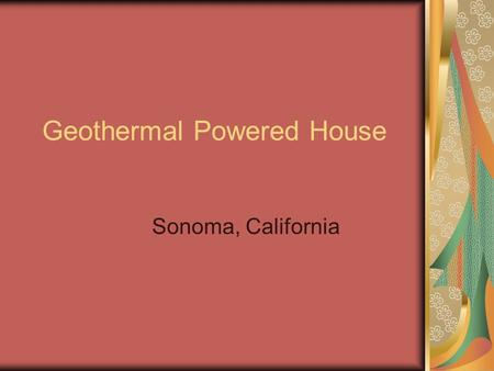 Geothermal Powered House Sonoma, California. Geothermal Power Plant Water and the earth are used to create electricity It is the same process to create.