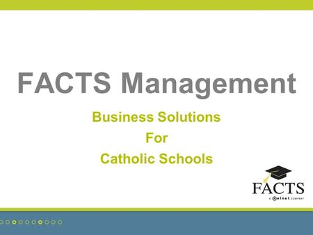FACTS Management Business Solutions For Catholic Schools.