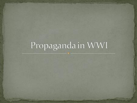 Propaganda in WWI.