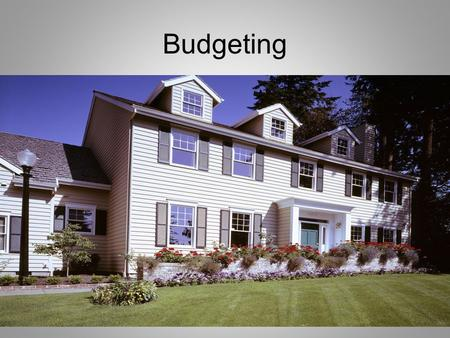 Budgeting. FIRST STEP HOW MUCH CAN YOU AFFORD? How can you do this?