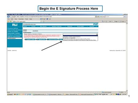 1 Begin the E Signature Process Here. 2 OPTION 1: Send a secure email to the Insured to E-Sign and Pay Online This is a copy of the e-mail your Insured.