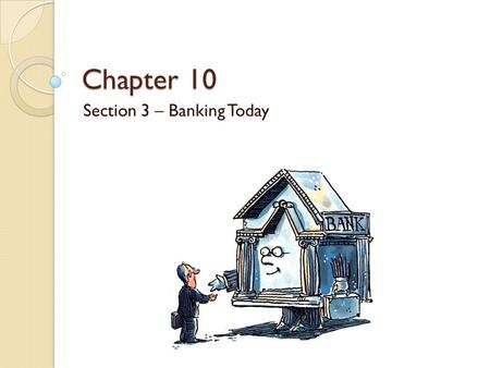 Section 3 – Banking Today
