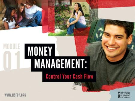 Money Habits TODAY YOU WILL... EXPLORE HOW SPENDING, SAVING, AND VALUES IMPACT YOUR FINANCES. NEFE High School Financial Planning Program® ©2012 | Lesson.