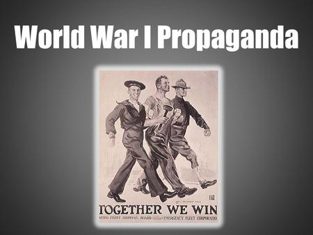 World War I Propaganda.