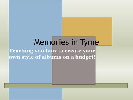 Memories in Tyme Teaching you how to create your own style of albums on a budget!