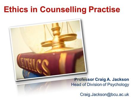 Ethics in Counselling Practise
