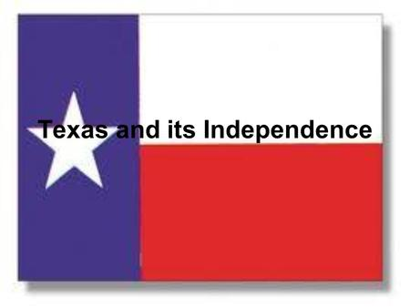 Texas and its Independence