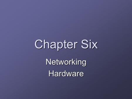 Chapter Six NetworkingHardware. Agenda Questions about Ch. 11 Midterm Exam Ch.6 Cable kit.