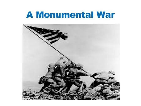A Monumental War. American History Chapter 24-3 The War in the Pacific.