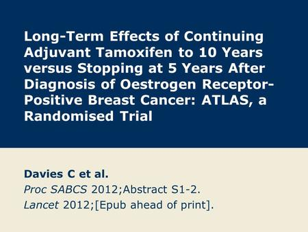 Long-Term Effects of Continuing Adjuvant Tamoxifen to 10 Years versus Stopping at 5 Years After Diagnosis of Oestrogen Receptor- Positive Breast Cancer: