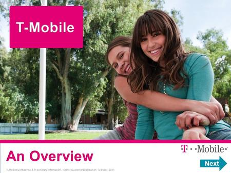 Next T-Mobile Confidential & Proprietary Information - Not for Customer Distribution. October, 2011.