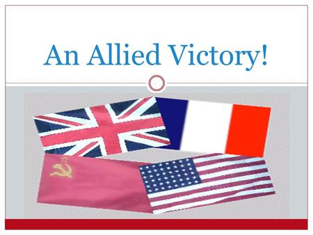 An Allied Victory!.