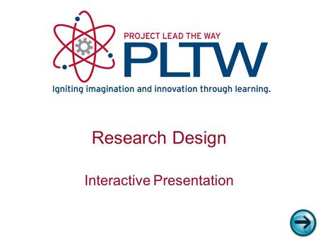 Research Design Interactive Presentation Interactive Presentation
