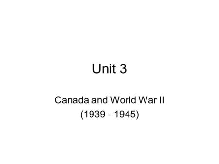 Unit 3 Canada and World War II (1939 - 1945). Chapter 9 On the Eve of War.