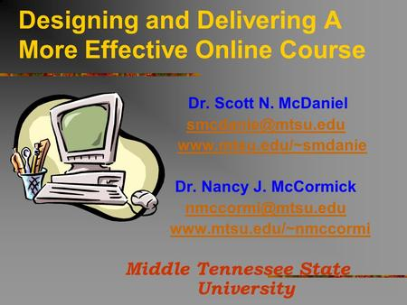 Designing and Delivering A More Effective Online Course
