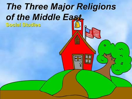 The Three Major Religions of the Middle East