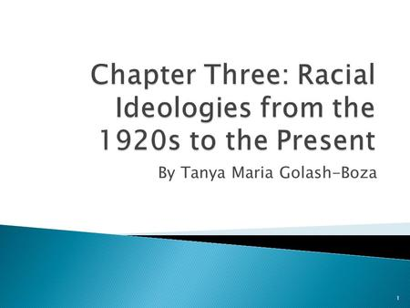 Chapter Three: Racial Ideologies from the 1920s to the Present