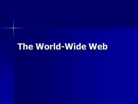The World-Wide Web. Why we care? How much of your personal info was released to the Internet each time you view a Web page? How much of your personal.