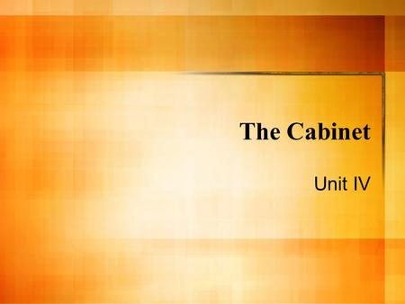 The Cabinet Unit IV Department of State (1789) Plans and carries out the nation's foreign policy objectives Embassies; Consulates; Passports (Visas)*