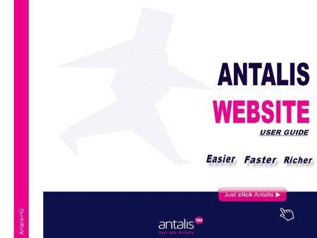 Antalis-HQ USER GUIDE. Antalis, Europe's leading distributor of paper, packaging solutions and visual communication products presents you its user web.