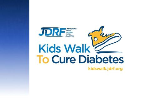 NOT HERE. Thank you for supporting the JDRF Kids Walk Program! Before you get started, here are a few important things to remember: Teachers are encouraged.