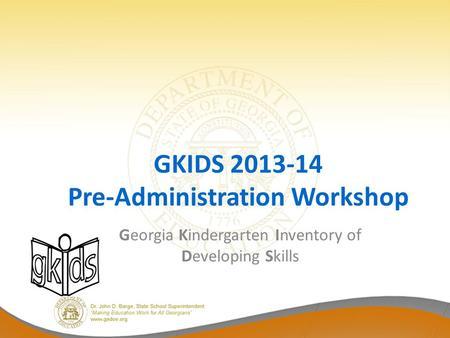 gkids mid administration workshop georgia kindergarten inventory of rh slideplayer com  gkids manual 2017 2018