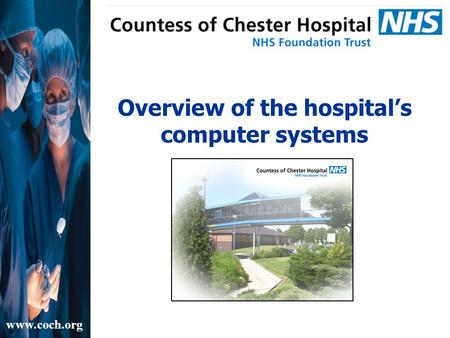 Overview of the hospital's computer systems www.coch.org.