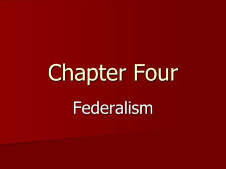 Chapter Four Federalism. Section One Did you know… Some states have no privately- owned liquor stores? Some states have no privately- owned liquor stores?