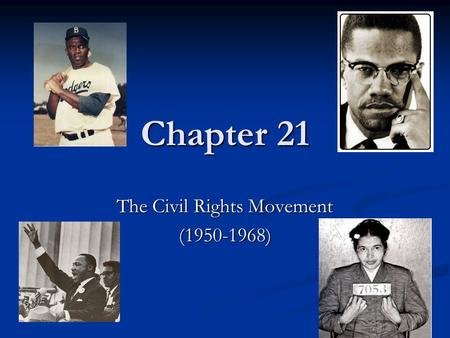 Chapter 21 The Civil Rights Movement (1950-1968).