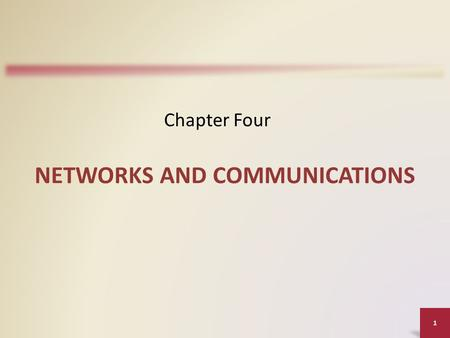 1 NETWORKS AND COMMUNICATIONS Chapter Four. Communications Computer communication describes a process in which two or more computers or devices transfer.