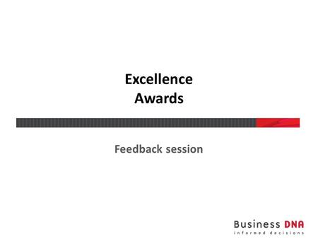 Excellence Awards Feedback session. Tombstone data Institution name Department Contact person Competition category Competition subcategory Name of the.