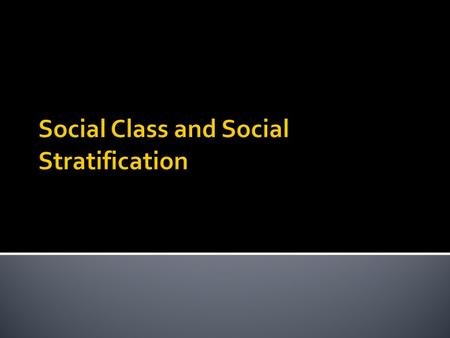Social Differentiation and Social Stratification Status: socially defined position in a group or society. Social Differentiation: process by which different.