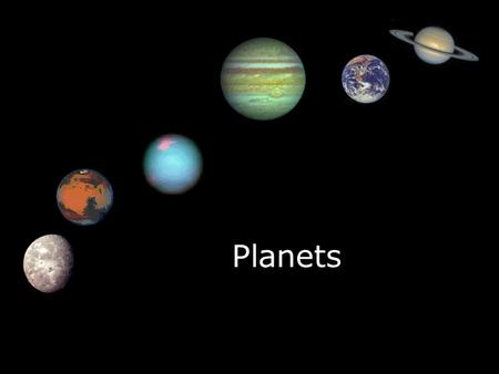 Planets. The Order of the Planets  1. Mercury  2. Venus  3. Earth  4. Mars  5. Jupiter  6. Saturn  7. Uranus  8. Neptune  9. Pluto  1. Mercury.
