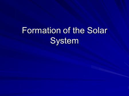 Formation of the Solar System 2 So, what is the solar system? The solar system includes the sun and the bodies revolving around the sun.