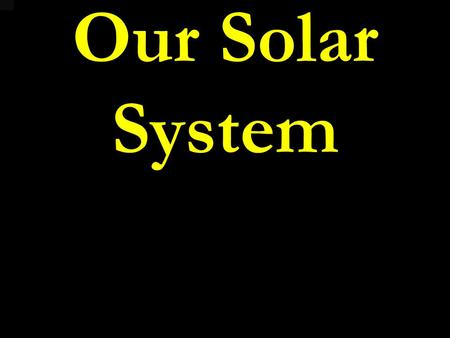 Our Solar System. Our solar system in order from the sun 1.Mercury 2.Venus 3.Earth 4.Mars 5.Asteroid Belt 6.Jupiter 7.Saturn 8.Uranus 9.Neptune 10.Kuiper.
