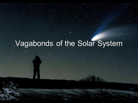 Vagabonds of the Solar System. Guiding Questions 1.How and why were the asteroids first discovered? 2.Why didn't the asteroids coalesce to form a single.