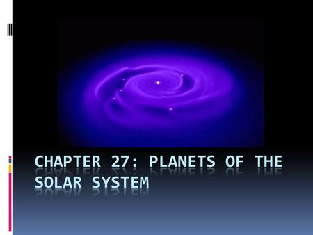 Chapter 27: Planets of the solar system