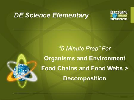 "DE Science Elementary ""5-Minute Prep"" For Organisms and Environment Food Chains and Food Webs > Decomposition."