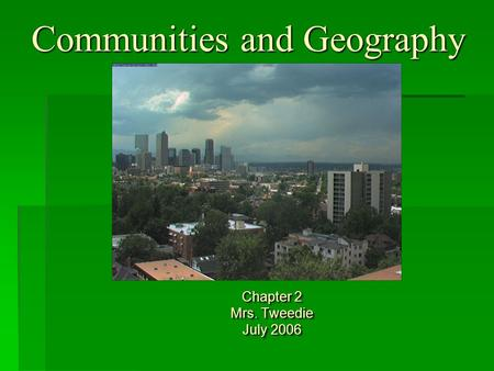Communities and Geography