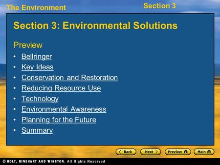 The Environment Section 3 Section 3: Environmental Solutions Preview Bellringer Key Ideas Conservation and Restoration Reducing Resource Use Technology.