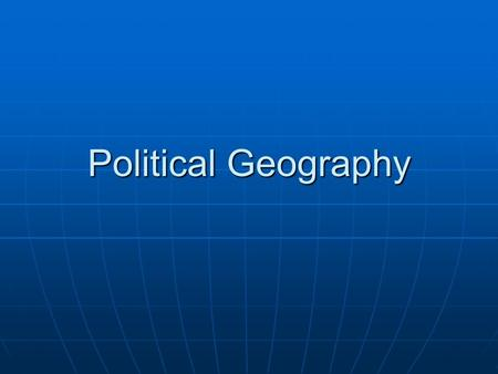 Political Geography.