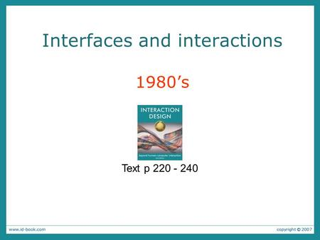 Interfaces and interactions 1980's