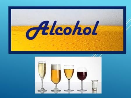 What is Alcohol? Alcohol is created when grains, fruits, or vegetables are fermented. Fermentation- a process that uses yeast or bacteria to change the.