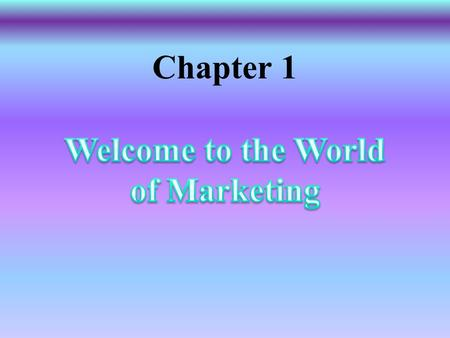 Chapter 1 What is Marketing? n n Marketing is the activity, set of institutions, and processes for creating, communicating, delivering, and exchanging.