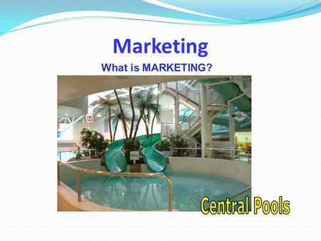 Marketing What is MARKETING?. Lesson's Objectives -Marketing Building on previous lessons' knowledge, use Publisher Software to market your business (Central.
