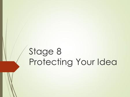 Stage 8 Protecting Your Idea